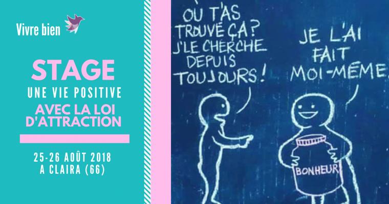 STAGE : UNE VIE POSITIVE AVEC LA LOI D'ATTRACTION (AOUT 2018)