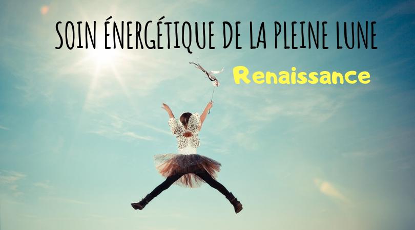 SOIN ÉNERGÉTIQUE DE LA PLEINE LUNE : RENAISSANCE