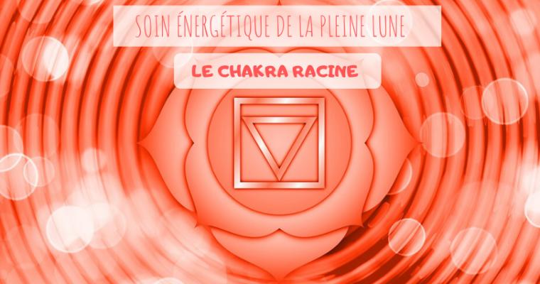 SOIN ÉNERGÉTIQUE DE LA PLEINE LUNE : LE CHAKRA RACINE
