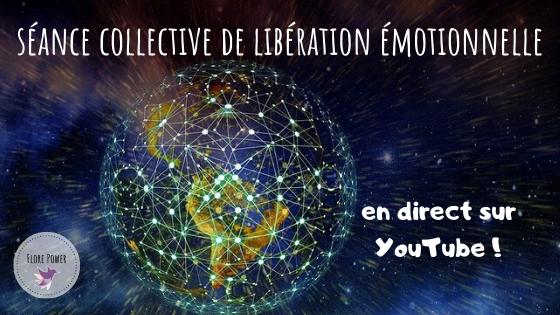 SÉANCE COLLECTIVE DE LIBÉRATION ÉMOTIONELLE