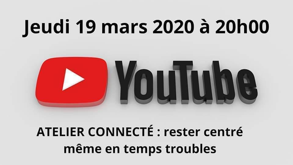 ATELIER CONNECTÉ : RESTER CENTRÉ MÊME EN TEMPS TROUBLES