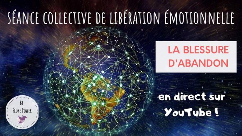 ZOOM SUR LA BLESSURE D'ABANDON + SÉANCE DE LIBÉRATION