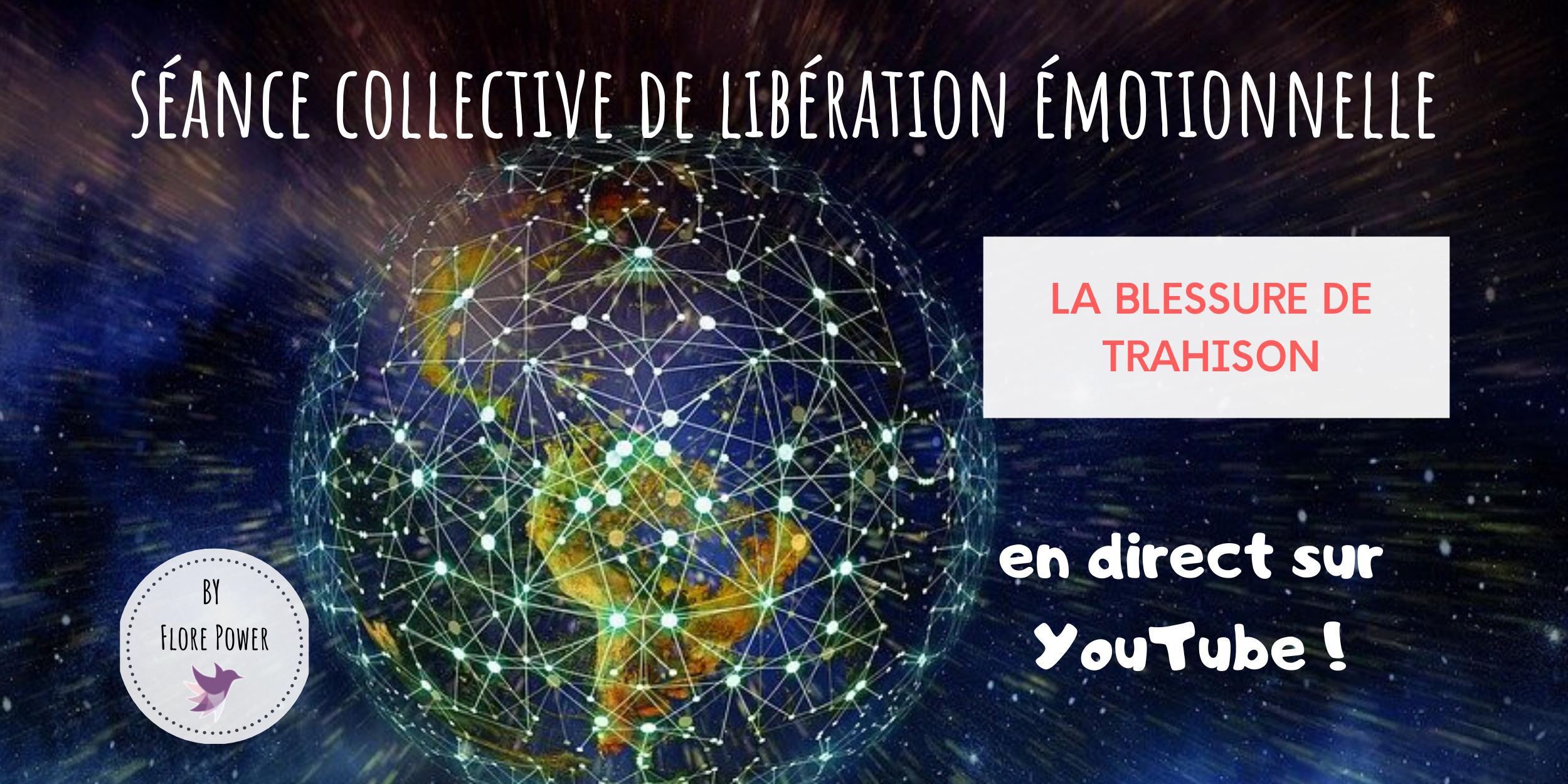 SÉANCE COLLECTIVE DE LIBÉRATION ÉMOTIONNELLE : LA BLESSURE DE TRAHISON